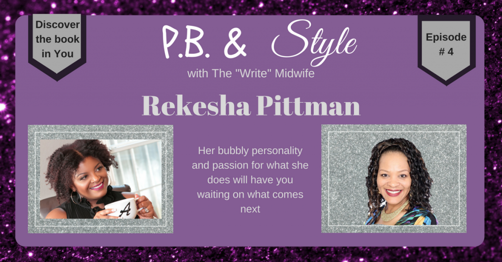 P.B & Style Episode - Rekesha Pittman