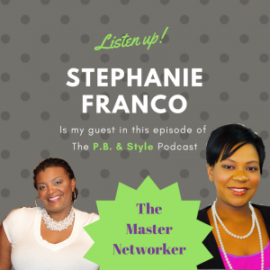 Conversing with a Master Networker, Ms. Stephanie Franco