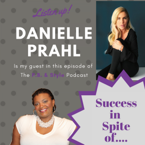 Danielle Prahl Shares How to Find Your Success in Spite of