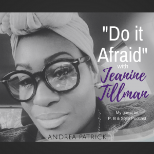 """Do """"IT"""" Afraid! Discover Your Value Proposition with Jeanine Tillman"""
