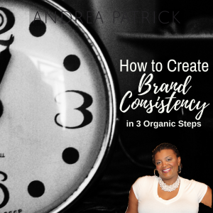How to Create Brand Consistency in 3 Organic Steps