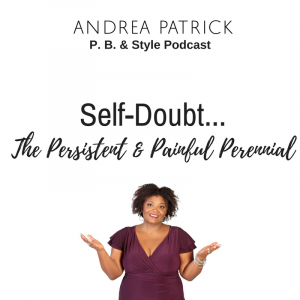Self-Doubt: The Persistent & Painful Perennial