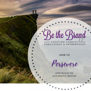 How to Persevere and Build and Authentic Brand_BTBTV