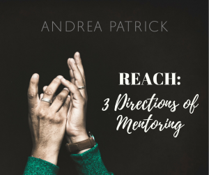 YOUR REACH: 3 Directions of Mentoring