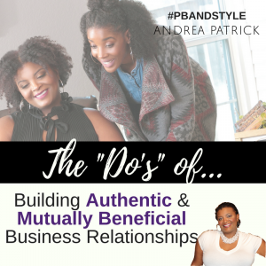 "The ""Do's"" of Building an Authentic Business Relationship"