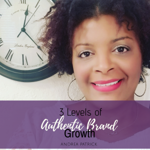 3 Levels of Authentic Brand Growth