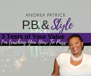 3 Tests of Your Value I'm Teaching You to Pass