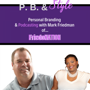 Personal Branding & Podcasting with FriedoNation