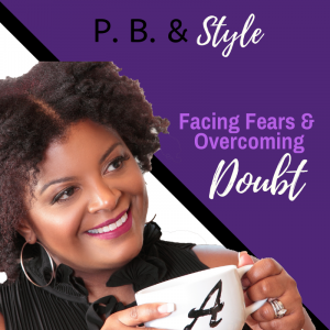 Facing Fears and Overcoming Doubts
