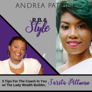 5 Tips For The Coach In YOU with Sarita Pittman