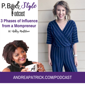 3 Phases Of Influence w/ Mompreneur Ashley Malfitano