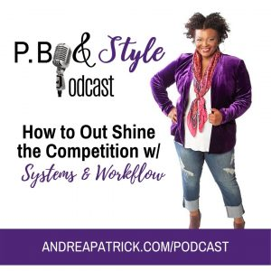 How to Out Shine The Competition with Systems and Workflows