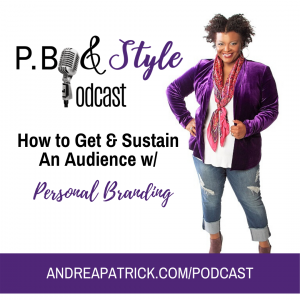 How To Get and Sustain An Audience with Personal Branding
