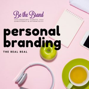 Personal Branding…. The Real, Real