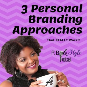 3 Personal Branding Approaches the REALLY work