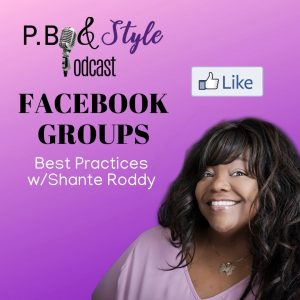 Facebook Groups: Best Practices with Shante Roddy of Black Women Promote