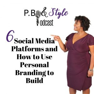 6 Social Media Platforms and How to Use Personal Branding to Build Them