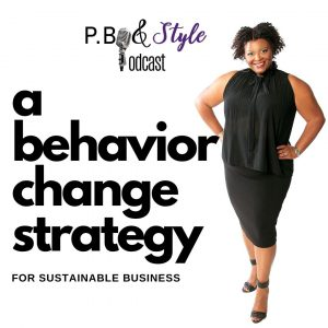 A Behavior Change Strategy for Sustainable Business