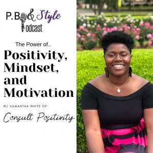 The Power of Positivity, Mindset, and Motivation