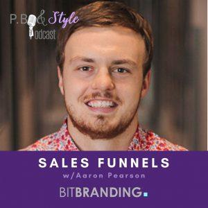 Sales Funnels w/ Aaron Pearson of BitBranding