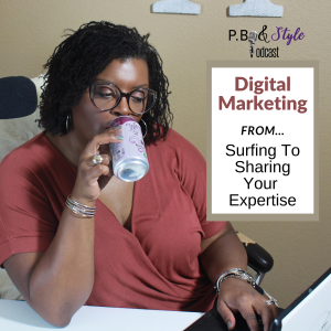 DIGITAL MARKETING: From Surfing To Sharing Your Expertise