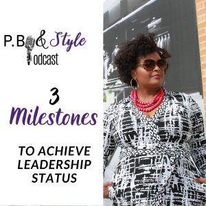 3 Milestones To Achieve Leadership Status