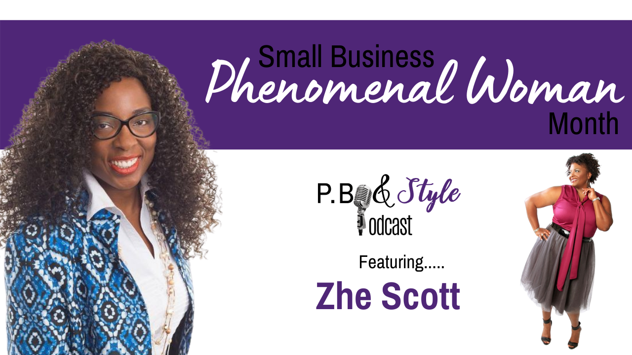 Zhe Scott, The CEO Queen on P. B. & Style Podcast
