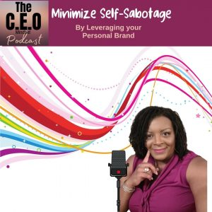 Minimize Self-Sabotage by Leveraging Your Personal Brand