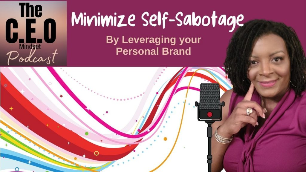 Minimize self-sabotage leveraging your personal brand