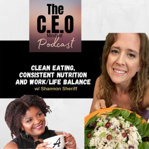 Clean Eating, Consistent Nutrition and Work/Life Balance