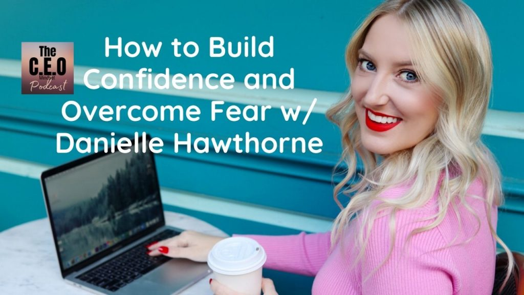 how to build confidence and overcome fear