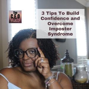 3 Tips To Build Confidence and Overcome Imposter Syndrome