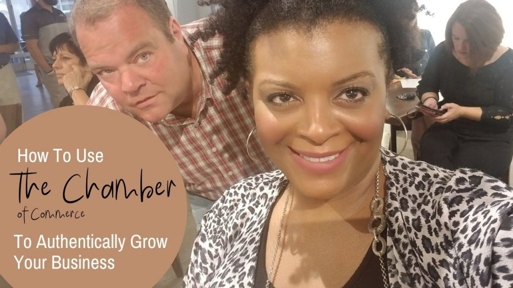 How to use the chamber of commerce to authentically grow your business