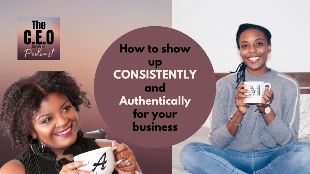 how to consistently and authentically show up for your business