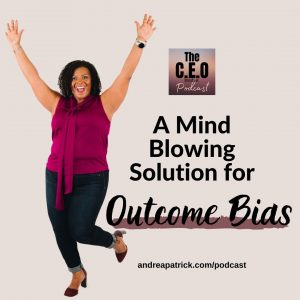 A Mind Blowing Solution To Outcome Bias