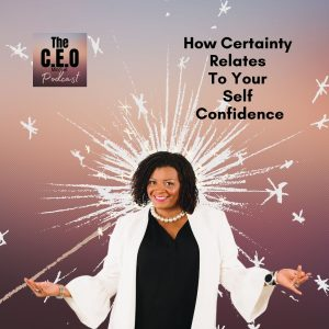 How Certainty Relates To Your Self Confidence
