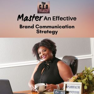 Master An Effective Brand Communication Strategy