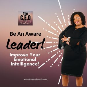 Be An Aware Leader | Improve Your Emotional Intelligence