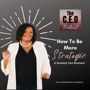 3 Tips To Help You Be More Strategic