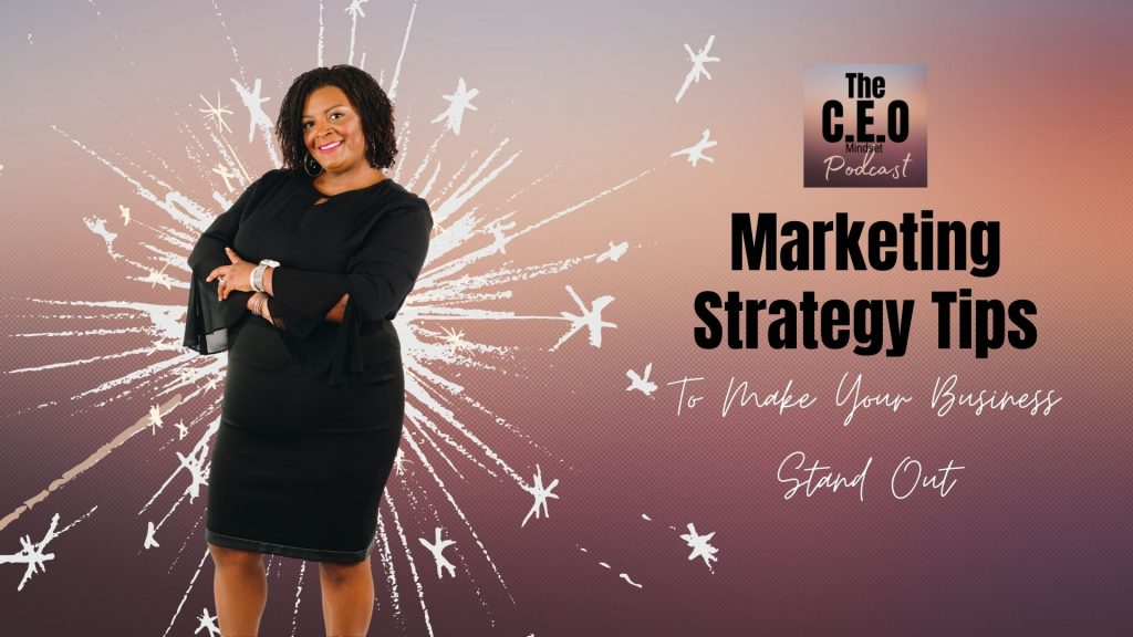 Marketing Strategy tips to make your business stand out