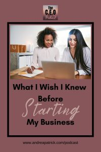 what I wish I Knew Before Starting My Business