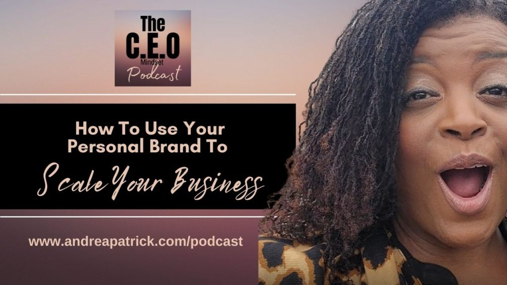 Use Your Personal Brand To Scale Your Business