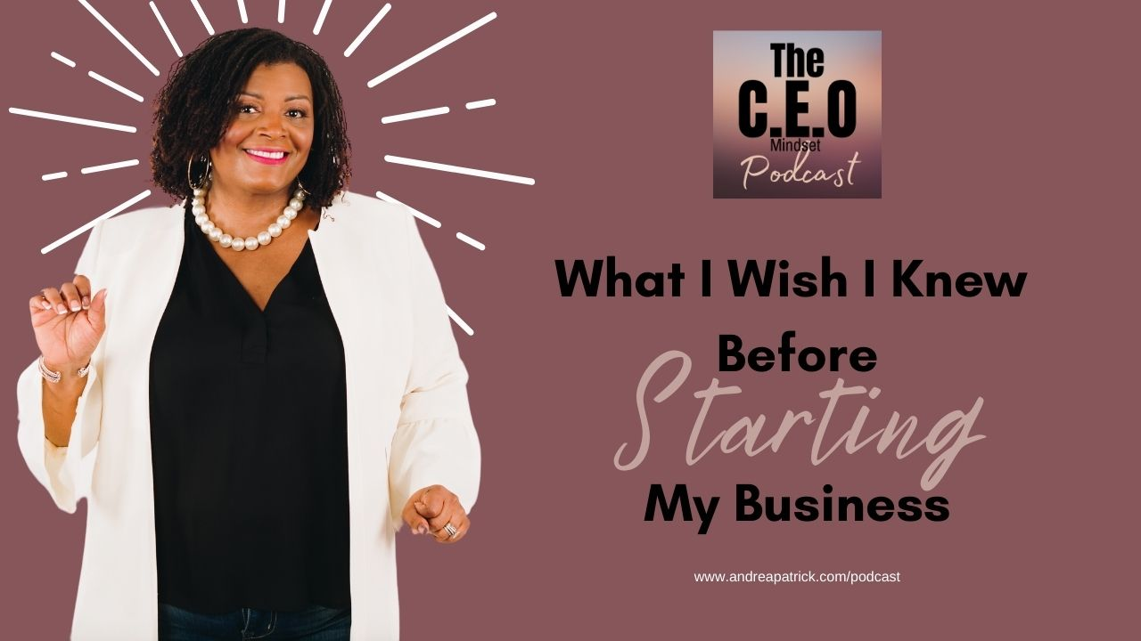 What I Wish I knew before I started my business.